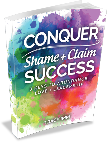 Cover of Tracy Imm's Book Conquer Shame and Claim Success